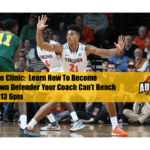 Defensive Clinic:  Play D So Well The Coach Can't Afford to Bench You